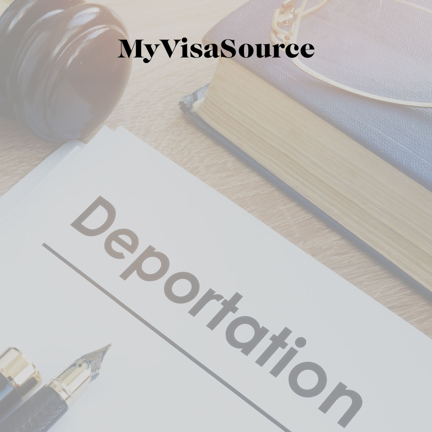 deportation documents with a pen and a judges gavel