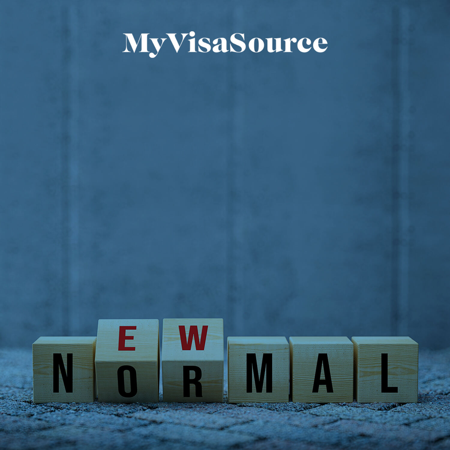 new normal spelled with blocks my visa source