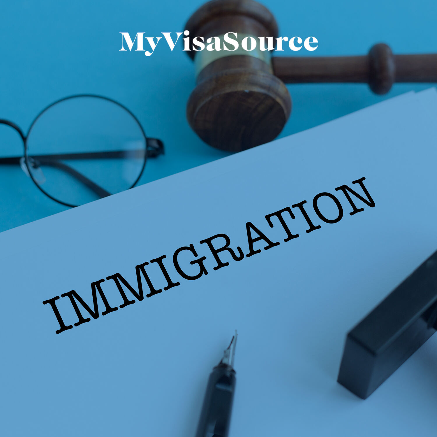 paper with immigration title on it pen gavel glasses near my visa source