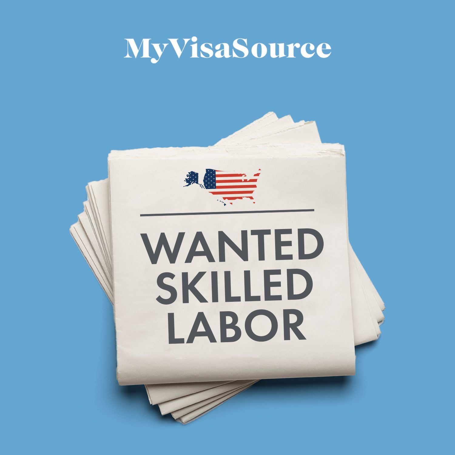stack of american newspapers with wanted skilled labor written my visa source