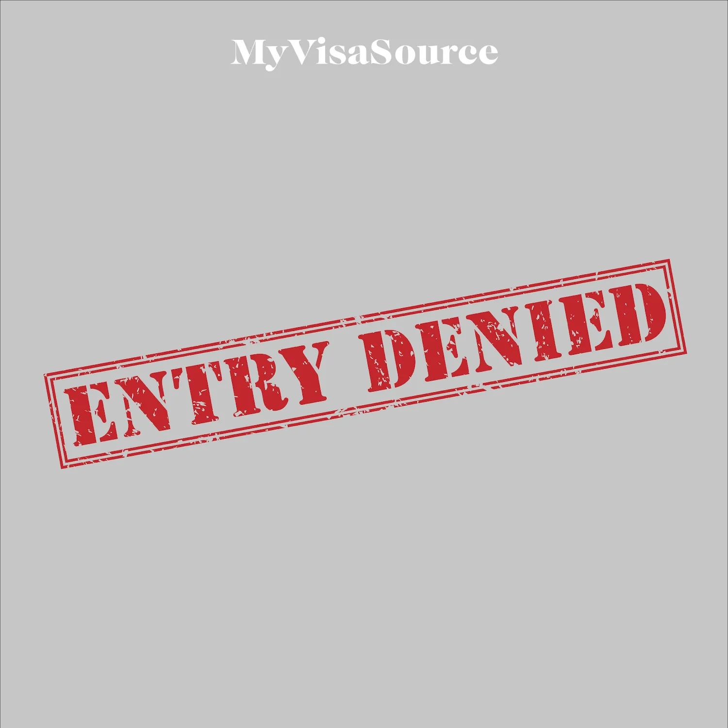 denied-entry-red-stamp-on-grey-background-by-my-visa-source